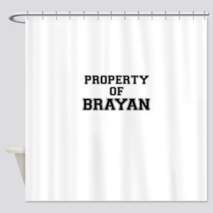 Property of BRAYAN Shower Curtain