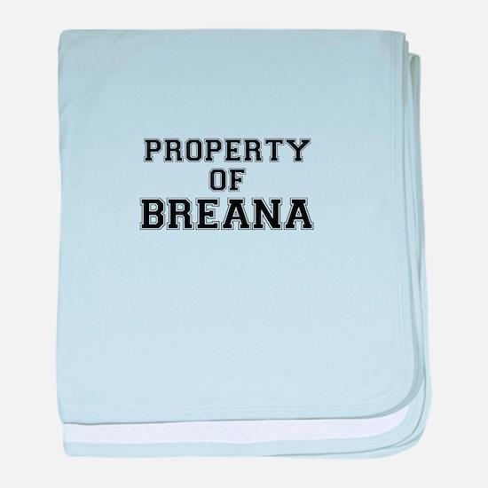 Property of BREANA baby blanket