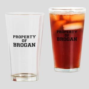 Property of BROGAN Drinking Glass