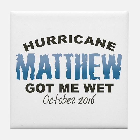 Hurricane Matthew Got Me Wet Tile Coaster