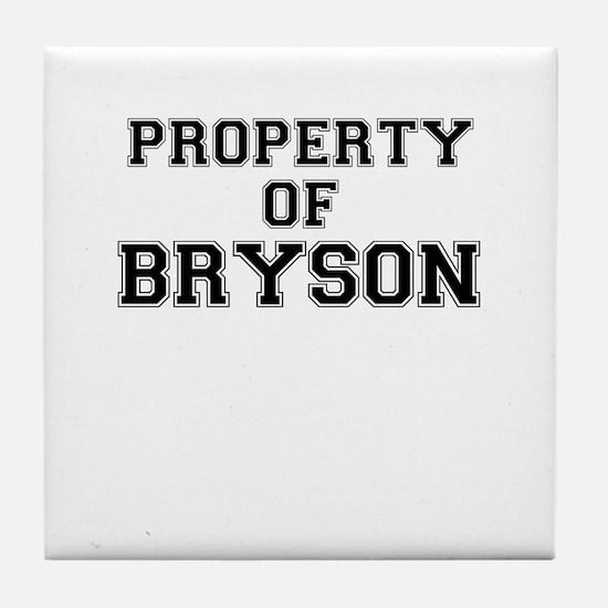 Property of BRYSON Tile Coaster