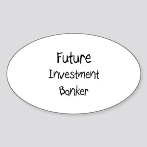 Future Investment Banker Oval Sticker