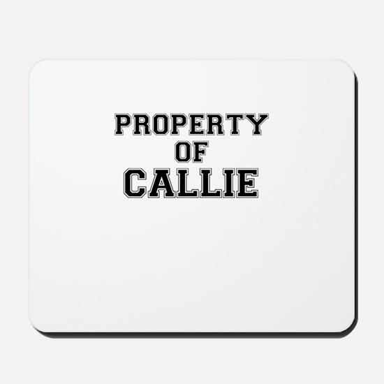 Property of CALLIE Mousepad
