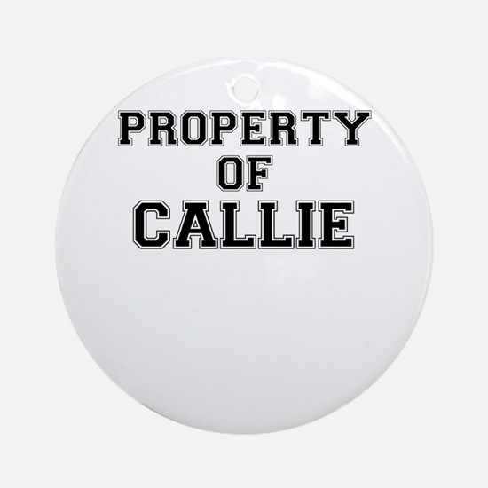 Property of CALLIE Round Ornament