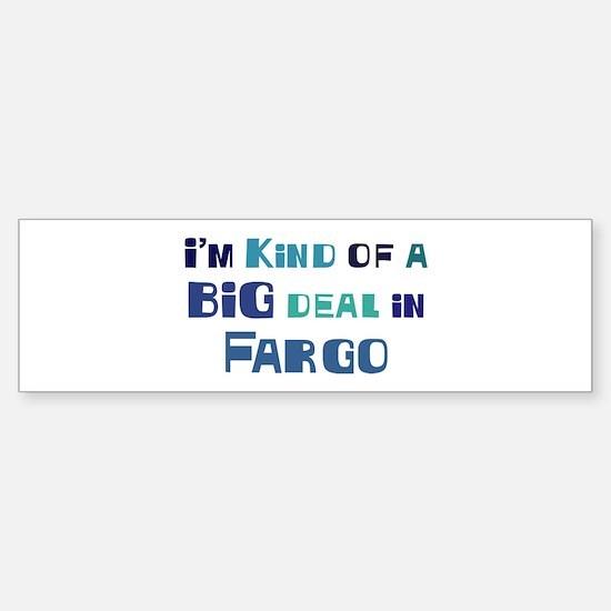 Big Deal in Fargo Bumper Bumper Bumper Sticker