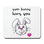 sum bunny luv's you Mousepad