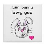 sum bunny luv's you Tile Coaster