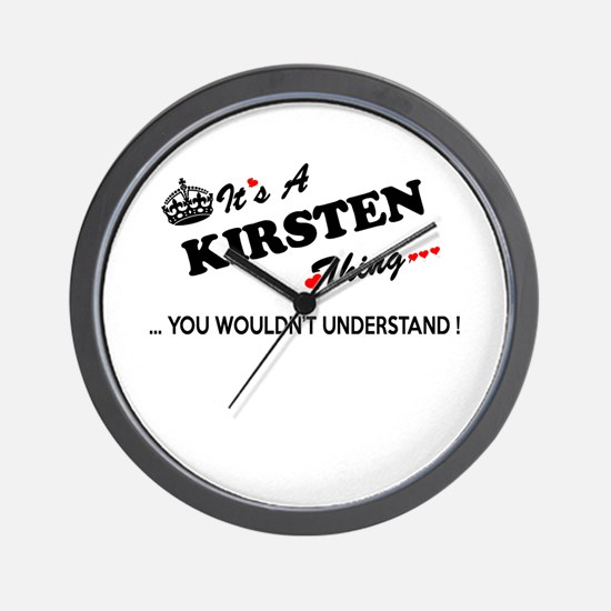 KIRSTEN thing, you wouldn't understand Wall Clock