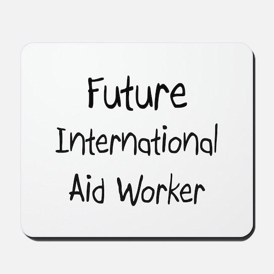 Future International Aid Worker Mousepad