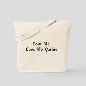 Love Me, Love My Yorkie Tote Bag