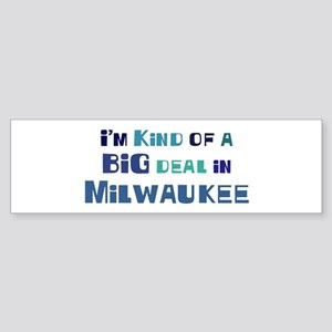 Big Deal in Milwaukee Bumper Sticker