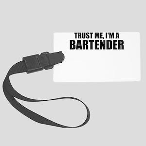 Trust Me, I'm A Bartender Luggage Tag