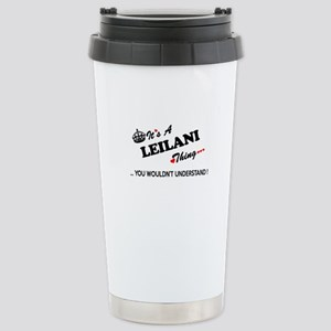 LEILANI thing, you woul Stainless Steel Travel Mug