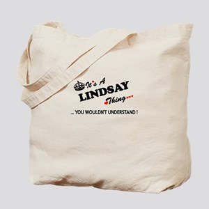 LINDSAY thing, you wouldn't understand Tote Bag