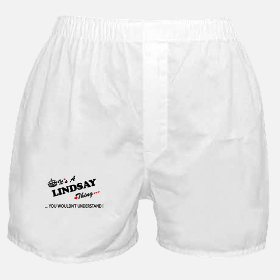 LINDSAY thing, you wouldn't understan Boxer Shorts