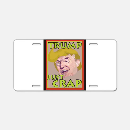 Trump Just Crap Aluminum License Plate