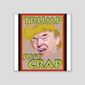 Trump Just Crap Sticker