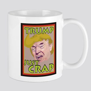 Trump Just Crap Mugs