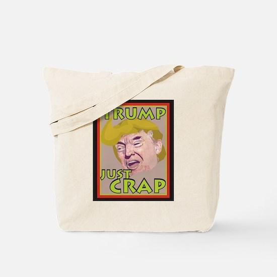 Trump Just Crap Tote Bag