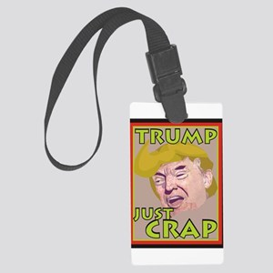 Trump Just Crap Luggage Tag