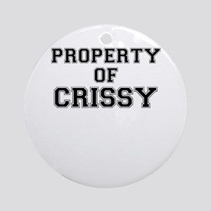 Property of CRISSY Round Ornament