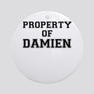 Property of DAMIEN Round Ornament