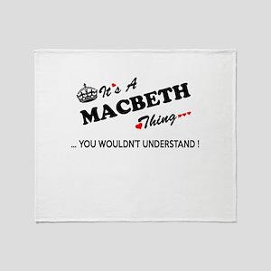 MACBETH thing, you wouldn't understa Throw Blanket