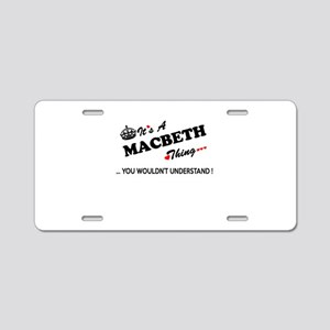 MACBETH thing, you wouldn't Aluminum License Plate