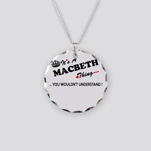 MACBETH thing, you wouldn't Necklace Circle Charm