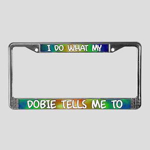 Do what Dobie License Plate Frame