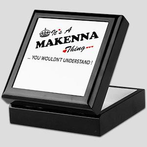MAKENNA thing, you wouldn't understan Keepsake Box