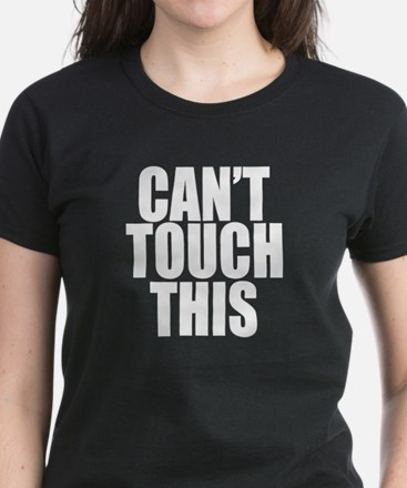 Cant Touch This Women's Dark T-Shirt