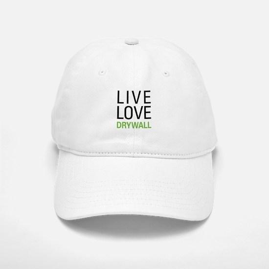 Live Love Drywall Baseball Baseball Cap