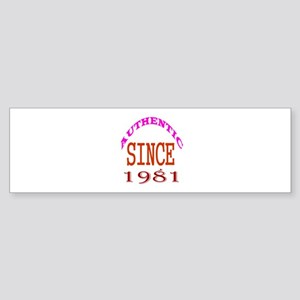 Authentic Since 1981 Birthday Des Sticker (Bumper)