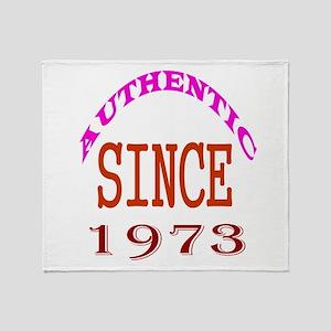 Authentic Since 1973 Birthday Design Throw Blanket