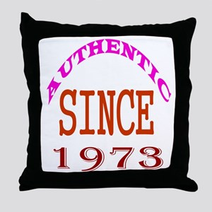 Authentic Since 1973 Birthday Designs Throw Pillow
