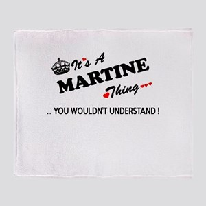 MARTINE thing, you wouldn't understa Throw Blanket