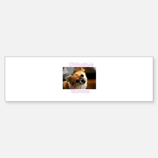 ChihuahuaMomma Bumper Bumper Bumper Sticker