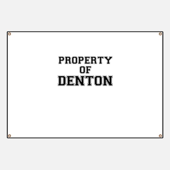 Property of DENTON Banner