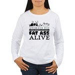 ANIMALS DIE TO KEEP YOUR FAT Women's Long Sleeve