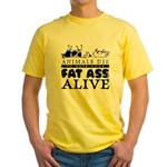 ANIMALS DIE TO KEEP YOUR FAT Yellow T-Shirt