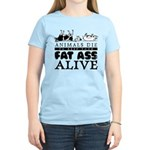 ANIMALS DIE TO KEEP YOUR FAT Women's Light T-Shirt