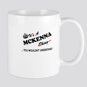 MCKENNA thing, you wouldn't understand Mugs
