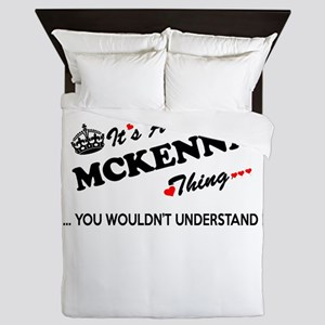 MCKENNA thing, you wouldn't understand Queen Duvet