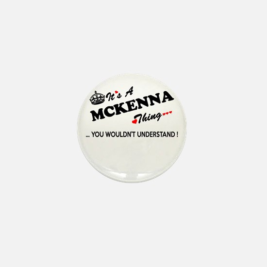 MCKENNA thing, you wouldn't understand Mini Button