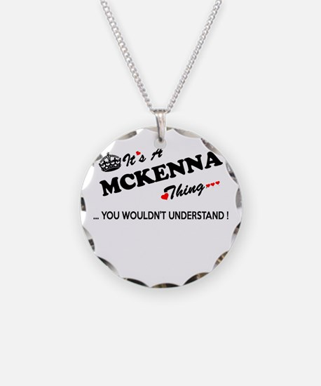 MCKENNA thing, you wouldn't Necklace