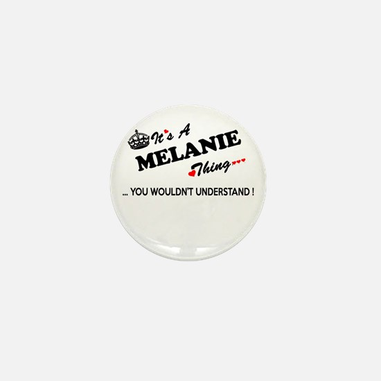 MELANIE thing, you wouldn't understand Mini Button