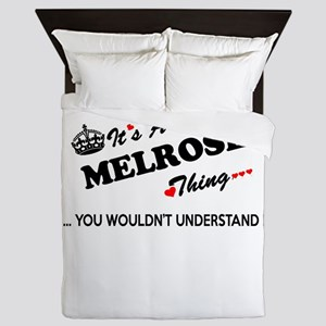 MELROSE thing, you wouldn't understand Queen Duvet