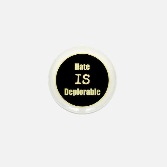 Hate is deplorable Mini Button