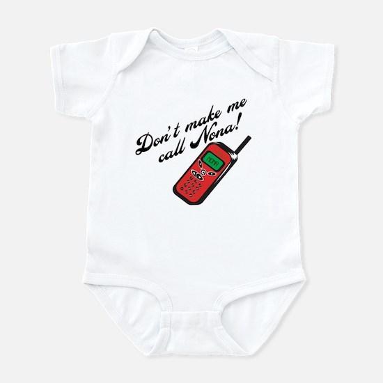 Don't Make Me Call Nona! Infant Bodysuit